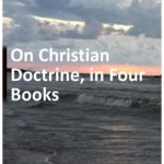 On Christian Doctrine, in Four Books